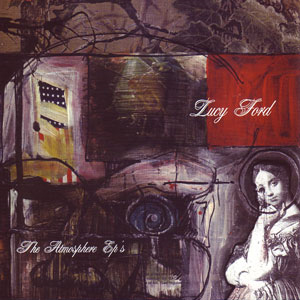 Atmosphere_The_Lucy_Ford_The_Atmosphere_EPs.jpg.4e9c80651ccf3d82c1f02ce34c1186d5.jpg