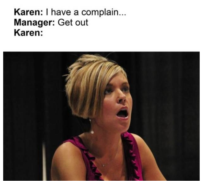 30 Infuriating 'Karen' Memes That Demand To Speak With Your Manager This Instant - Memebase - Funny Memes - Google Chrome 5_16_2020 12_32_56 AM.png
